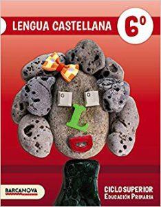Lengua Castellana 6. Ciclo Superior