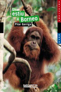 Un estiu a Borneo. Pilar Garriga