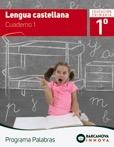 Lengua Castellana 1º cuaderno 1 Programa palabras